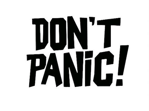 dont-panic-copy.jpg
